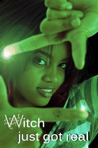 Witch just got real. Malia Toussaint, Witchling extraordinaire