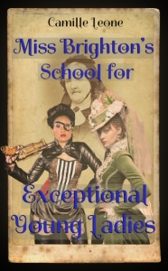 Miss Brighton's School for Exceptional Young Ladies Mock up Cover #1