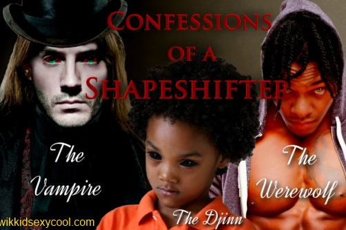 Confessions of a Shapeshifter cast. Julian Armitage Larouche, the Victorian era vampire, Kris, the dark child, and Andre Santana, the werewolf